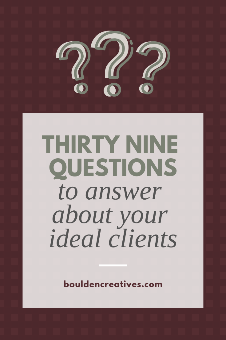 Thirty Nine Questions to answer about your ideal client